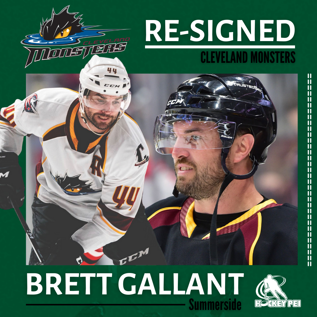 AHL'S CLEVELAND MONSTERS RE-SIGN SUMMERSIDE'S BRETT GALLANT TO A ONE-YEAR DEAL.